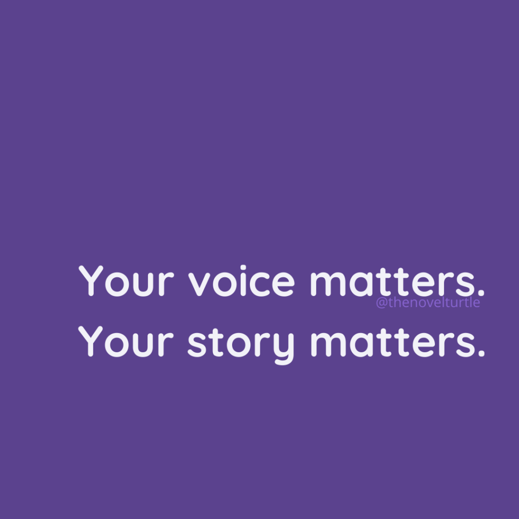 Quote: Your voice matters. Your story matters.